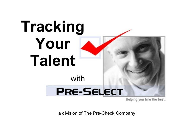 Tracking Your Talent with a division of The Pre-Check Company