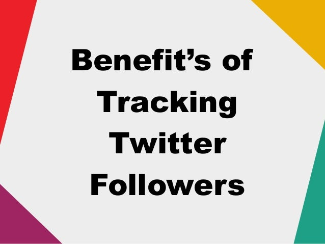 Benefit's of Tracking Twitter Followers