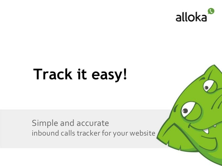Track it easy!Simple and accurateinbound calls tracker for your website