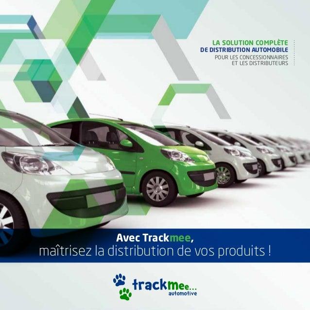 Avec Trackmee, maîtrisez la distribution de vos produits ! La solution complète de distribution automobile pour les conces...