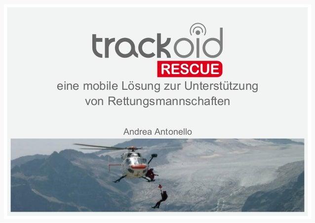 1    eine mobile Lösung zur Unterstützung         von Rettungsmannschaften               Andrea Antonello