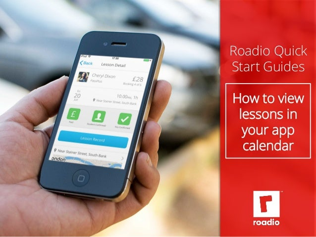 Roadio Quick  Start Guides  How to view  lessons in  your app  calendar