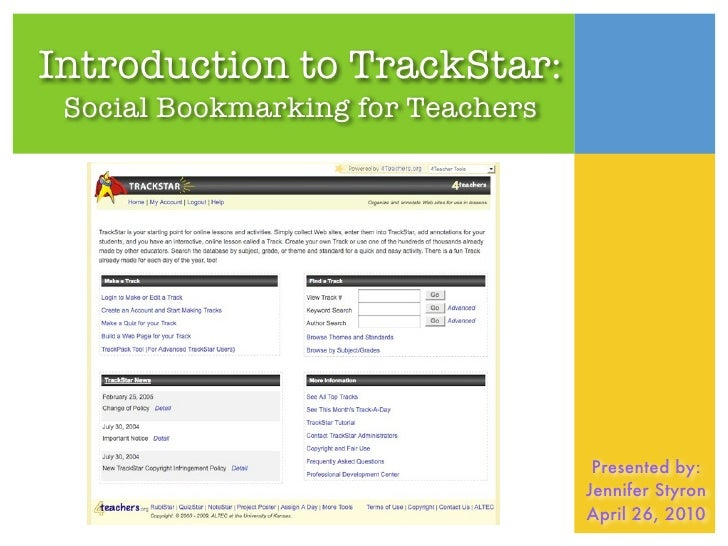 Introduction to TrackStar:  Social Bookmarking for Teachers                                         Presented by:         ...
