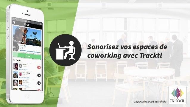 Sonorisez vos espaces de coworking avec Tracktl Disponible sur iOS et Android