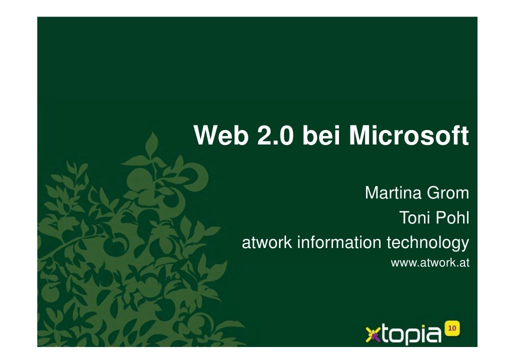 Web 2.0 bei Microsoft                     Martina Grom                         Toni Pohl    atwork information technology ...