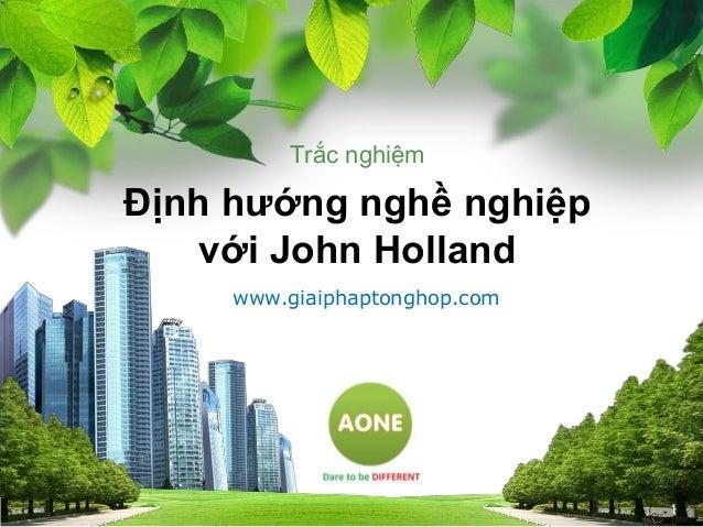 Trắc nghiệm  Định hướng nghề nghiệp với John Holland www.giaiphaptonghop.com  L/O/G/O 1