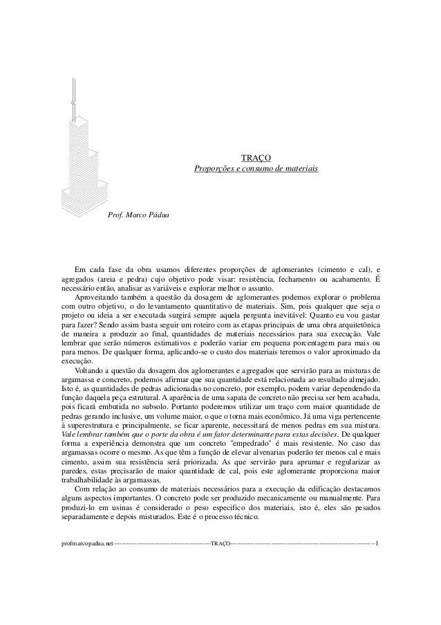 Prof. Marco Pádua  TRAÇO  Proporções e consumo de materiais  Em cada fase da obra usamos diferentes proporções de aglomera...