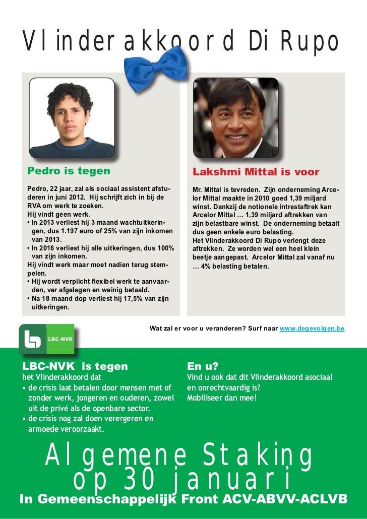 Vlinderakkoord Di Rupo Pedro is tegen                                       Lakshmi Mittal is voor Pedro, 22 jaar, zal als...