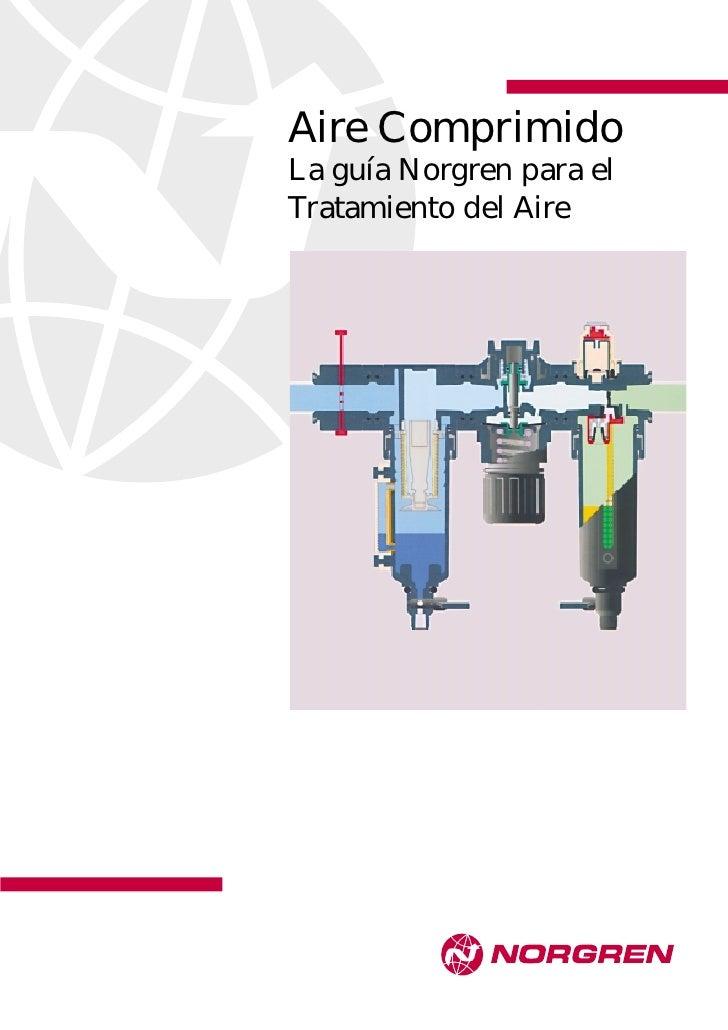 Aire Comprimido La guía Norgren para el Tratamiento del Aire