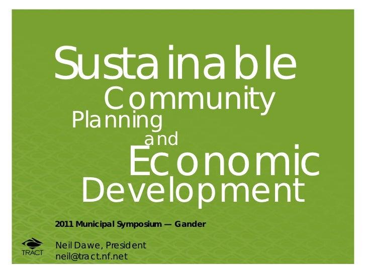 Sustainable          Community   Planning                   and               Economic     Development2011 Municipal Sympo...