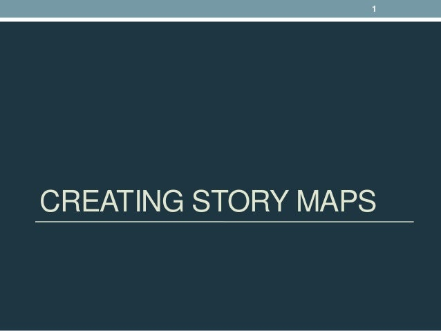 CREATING STORY MAPS1