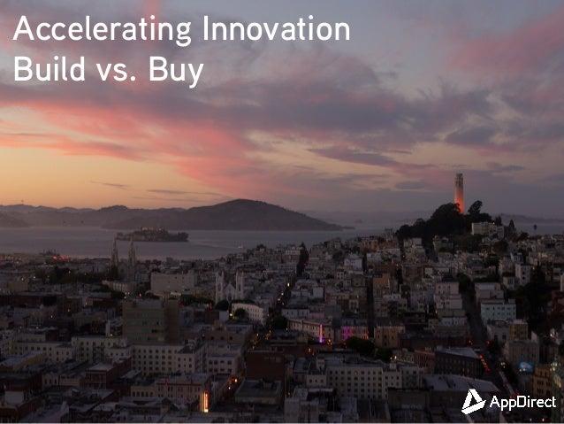 Accelerating Innovation Build vs. Buy