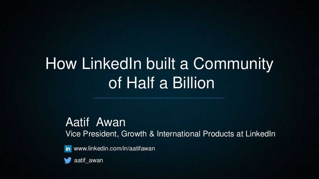 How LinkedIn built a Community of Half a Billion
