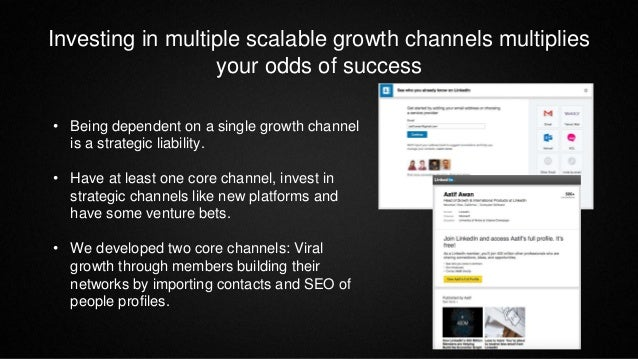 Investing in multiple scalable growth channels multiplies your odds of success • Being dependent on a single growth channe...