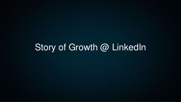 Story of Growth @ LinkedIn