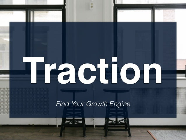 Traction Find Your Growth Engine