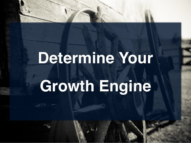 Determine Your Growth Engine