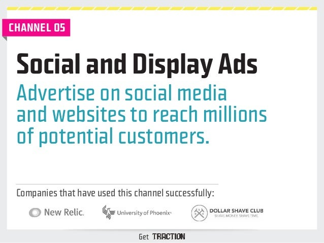 Social and Display Ads  Advertise on social media  and websites to reach millions  of potential customers.  Companies that...