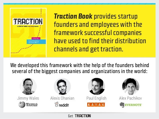 Traction Book provides startup  founders and employees with the  framework successful companies  have used to find their d...