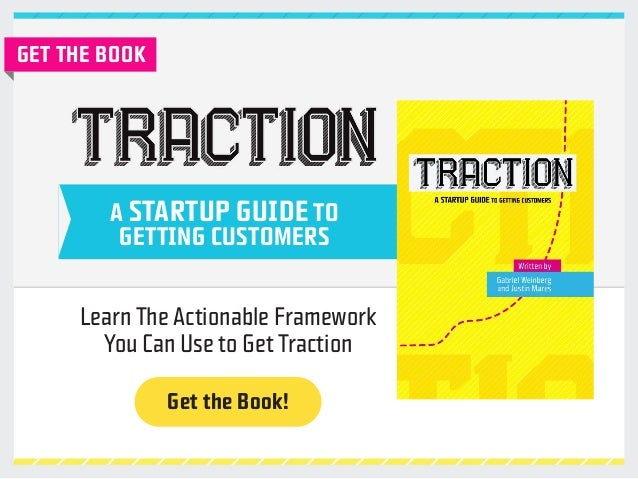 A STARTUP GUIDE TO  GETTING CUSTOMERS  Get the Book!  GET THE BOOK  Learn The Actionable Framework  You Can Use to Get Tra...