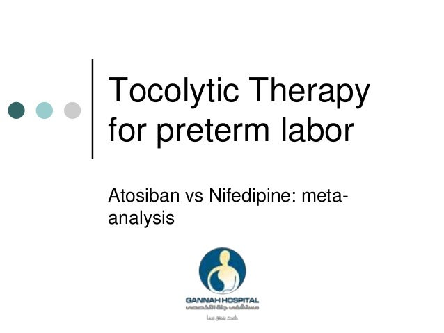 Tocolytic Therapy for preterm labor Atosiban vs Nifedipine: meta- analysis