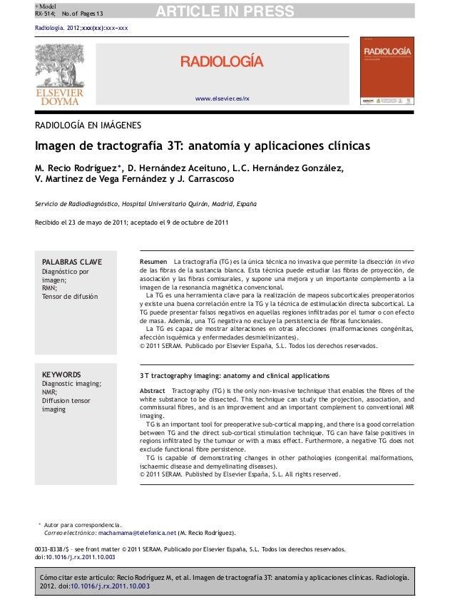Cómo citar este artículo: Recio Rodríguez M, et al. Imagen de tractografía 3T: anatomía y aplicaciones clínicas. Radiologí...