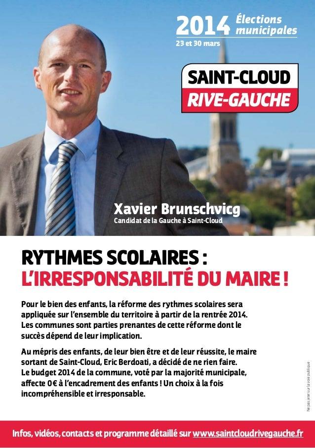 2014  Élections municipales  23 et 30 mars  Xavier Brunschvicg Candidat de la Gauche à Saint-Cloud  RYTHMES SCOLAIRES : L'...
