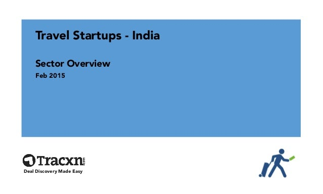 Travel Startups - India Sector Overview Feb 2015 Deal Discovery Made Easy