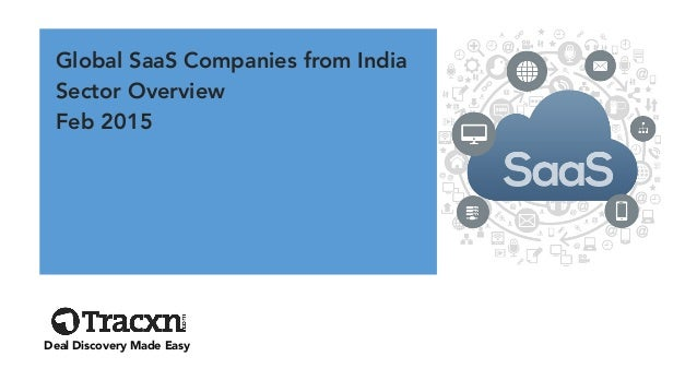 Global SaaS Companies from India Sector Overview Feb 2015 Deal Discovery Made Easy