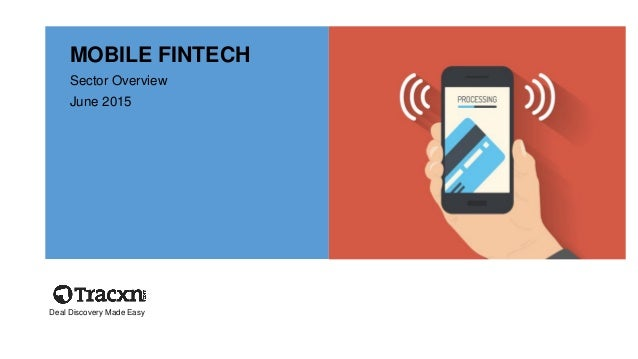 MOBILE FINTECH Sector Overview June 2015 Deal Discovery Made Easy