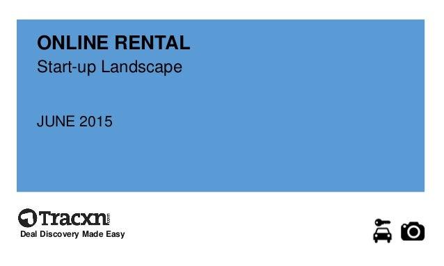 ONLINE RENTAL Start-up Landscape JUNE 2015 Deal Discovery Made Easy