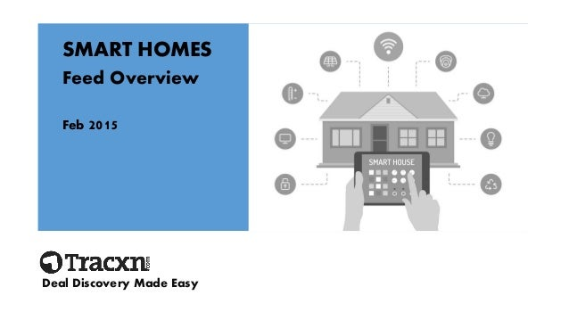 SMART HOMES Feed Overview Feb 2015 Deal Discovery Made Easy
