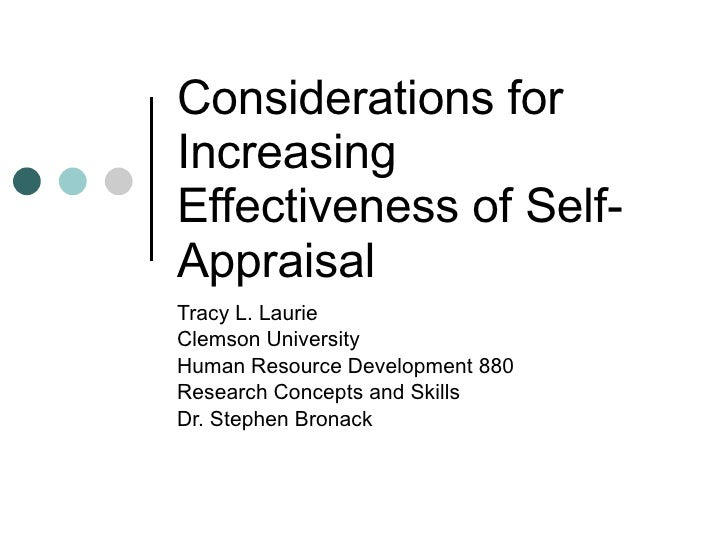 Considerations for Increasing Effectiveness of Self-Appraisal Tracy L. Laurie Clemson University Human Resource Developmen...