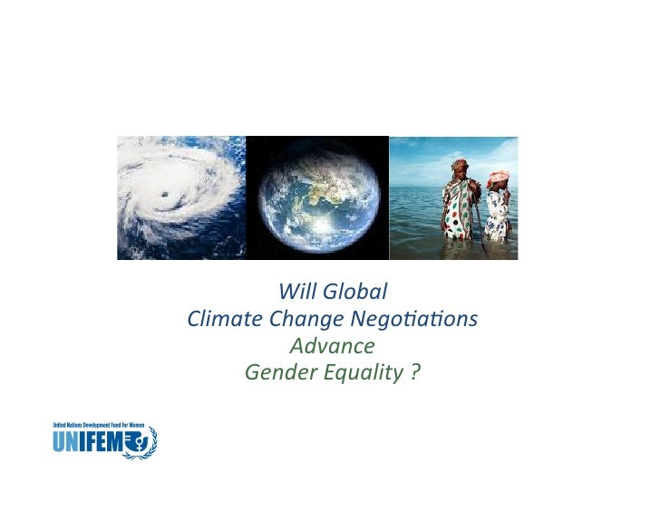 Will  Global     Climate  Change  Nego1a1ons                  Advance          Gender  Equality  ? ...