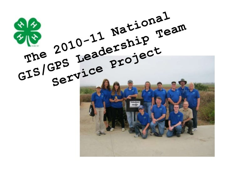 The 2010-11 National GIS/GPS Leadership Team Service Project<br />