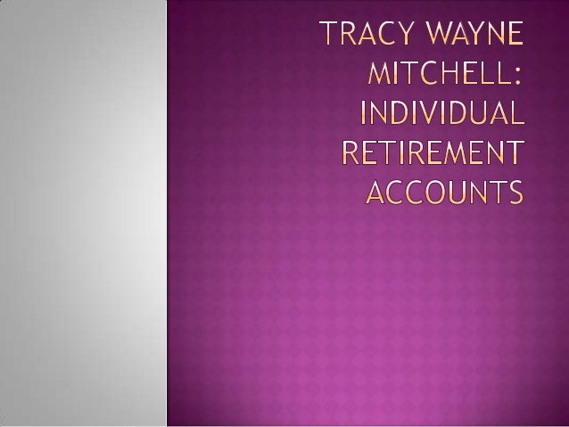  A retirement expert and president of Springfield, Missouri-based Mitchell and Associates, Tracy Wayne Mitchell helps ret...
