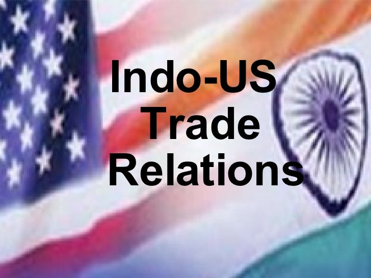 Indo-US  Trade Relations