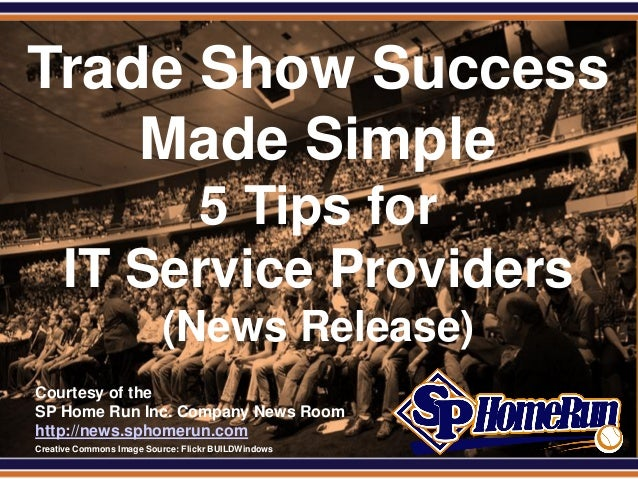 SPHomeRun.com Trade Show Success     Made Simple            5 Tips for       IT Service Providers                         ...