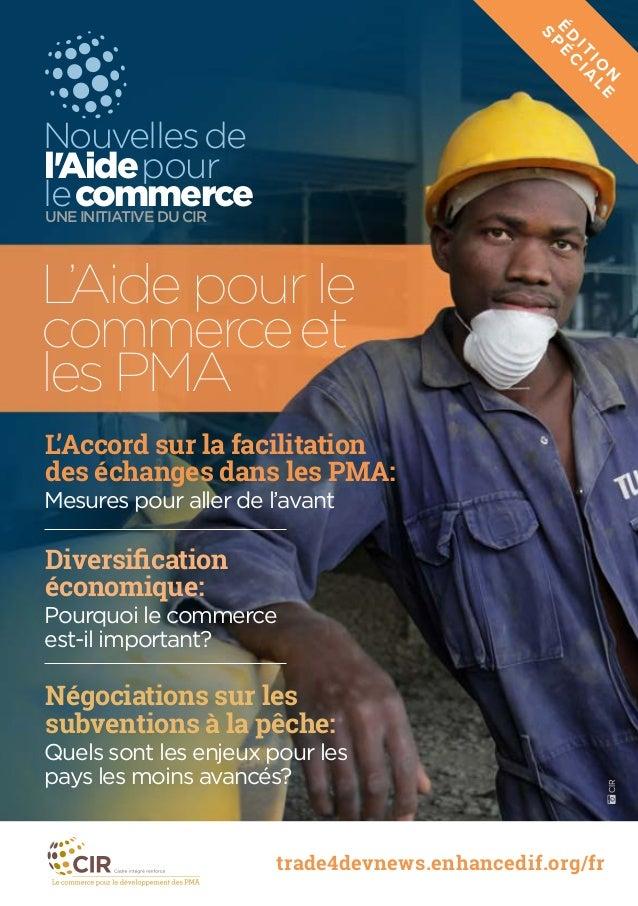 Nouvellesde l'Aidepour lecommerceUNE INITIATIVE DU CIR trade4devnews.enhancedif.org/fr L'Accord sur la facilitation des éc...