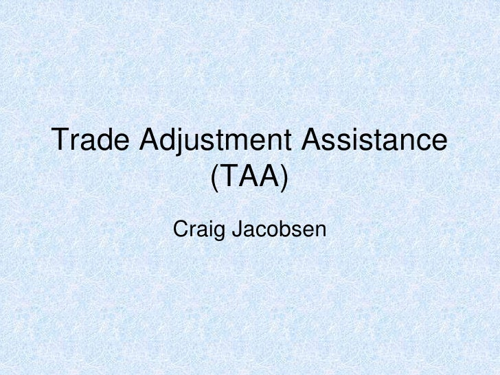 Trade Adjustment Assistance (TAA)<br />Craig Jacobsen<br />