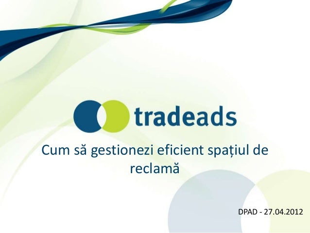 Cum să gestionezi eficient spațiul de reclamă DPAD - 27.04.2012