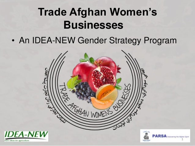 Trade Afghan Women'sBusinesses• An IDEA-NEW Gender Strategy Program1