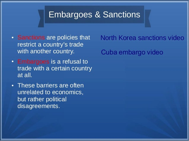 international sanctions, tariffs, quotas, and trade restrictions