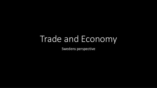 Trade and Economy Swedens perspective