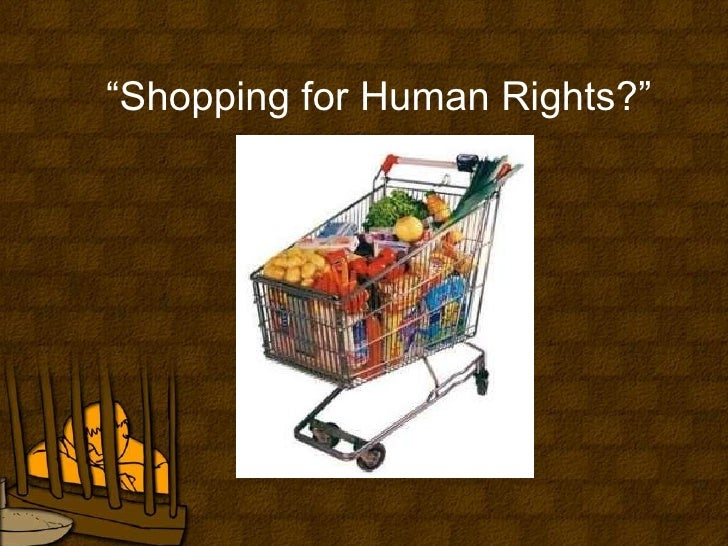 """"""" Shopping for Human Rights?"""""""