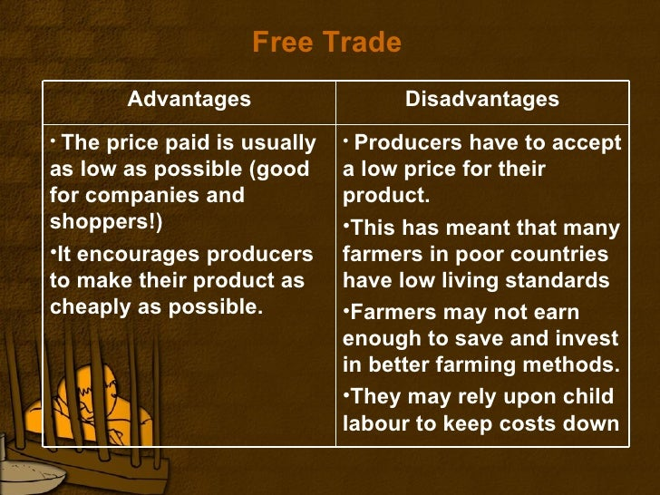 advantages and disadvantages of free international trade What are the advantages and disadvantages of disadvantages of free trade blocs include the is ensuring that international trade flows as smoothly.