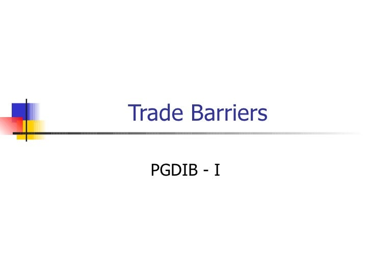 Trade Barriers PGDIB - I