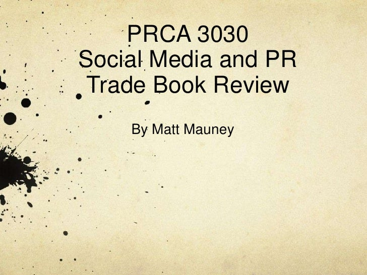 PRCA 3030Social Media and PRTrade Book Review <br />By Matt Mauney<br />