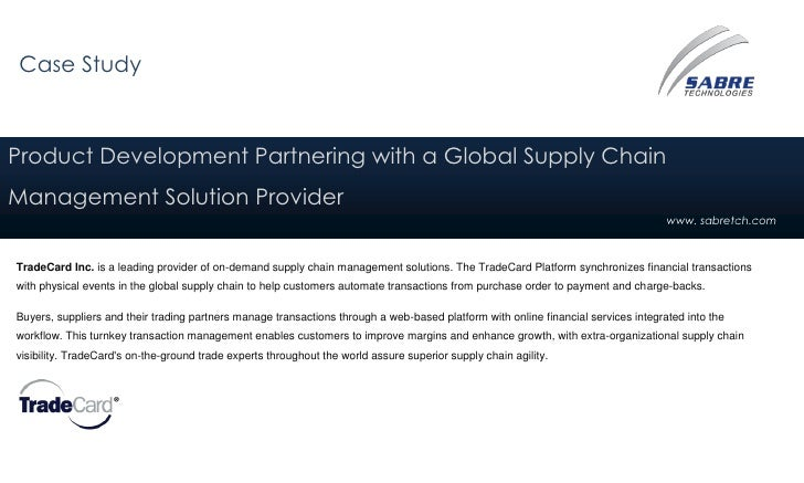 Case StudyProduct Development Partnering with a Global Supply ChainManagement Solution Provider                           ...