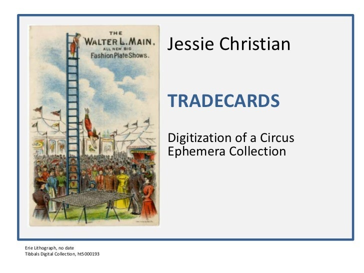 Jessie Christian<br />TRADECARDS<br />Digitization of a Circus					Ephemera Collection<br />Erie Lithograph, no date<br />...